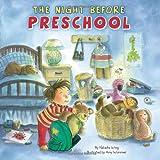 The Night Before Preschool ~ Natasha Wing