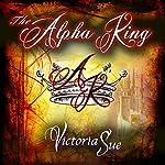 The Alpha King | Victoria Sue