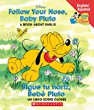 Follow Your Nose Baby Pluto / Sigue tu nariz Bebe Pluto: Follow Your Nose, Baby Pluto/sigue Tu Nariz, Beb Pluto (Baby's First Disney Books) (Spanish and English Edition)