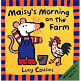 Maisy's Morning on the Farm ~ Lucy Cousins