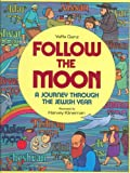 img - for Follow the Moon: A Journey Through the Jewish Year book / textbook / text book