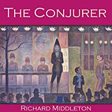 The Conjurer (       UNABRIDGED) by Richard Middleton Narrated by Cathy Dobson