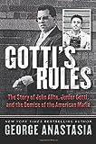 Gottis Rules: The Story of John Alite, Junior Gotti, and the Demise of the American Mafia