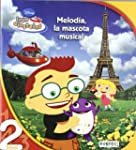 Little Einsteins. Melod�a, la mascota...