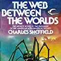 The Web Between the Worlds (       UNABRIDGED) by Charles Sheffield Narrated by William Roberts