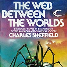 The Web Between the Worlds Audiobook by Charles Sheffield Narrated by William Roberts