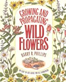 img - for Growing and Propagating Wild Flowers book / textbook / text book