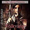 Folkvangr: The Valkyrie Chronicles, Book 3 (       UNABRIDGED) by Erik Schubach Narrated by Hollie Jackson