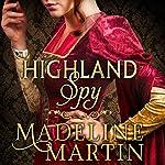 Highland Spy: Mercenary Maidens, Book 1 | Madeline Martin