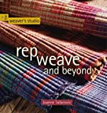 Rep Weave and Beyond (Weavers Studio)
