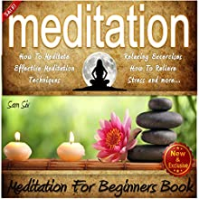 Meditation: Meditation Handbook Guide: A Meditation for Beginners Book: Learn: How to Meditate, Effective Meditation Techniques, Relaxing Meditation Excercises, How to Relieve Stress, and More (       UNABRIDGED) by Sam Siv Narrated by Darren Roebuck