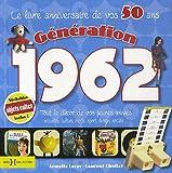 echange, troc Laurent Chollet, Armelle Leroy - Génération 1962, Le livre anniversaire de vos 50 ans : Tout le décor de vos jeunes années : actualité, culture, mode, spor