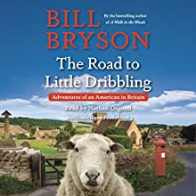 The Road to Little Dribbling: Adventures of an American in Britain Audiobook by Bill Bryson Narrated by Nathan Osgood