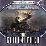 The God Catcher: Forgotten Realms: Ed Greenwood Presents Waterdeep, Book 5 | Erin M. Evans