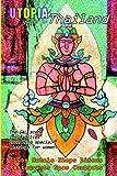 Utopia Guide to Thailand: the Gay and Lesbian Scene in 18 Cities Including Bangkok, Chiang Mai, Pattaya & Phuket (1411663748) by Goss, John