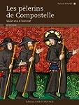 Les p�lerins de Compostelle : Mille a...