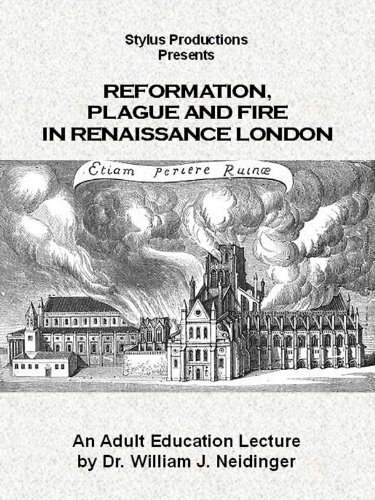 Reformation, Plague and Fire in Renaissance London