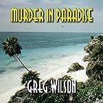 Murder in Paradise | Greg Wilson