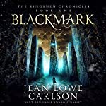Blackmark: The Kingsmen Chronicles, Book 1 | Jean Lowe Carlson