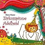 Zirkusspinne Adelheid   Klara Haase