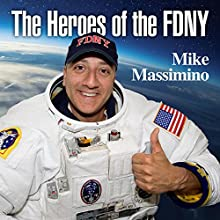 The Heroes of the FDNY Audiobook by Mike Massimino Narrated by Mike Massimino