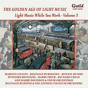 The Golden Age of Light Music - Light Music While You Work Vol. 3