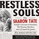 Restless Souls: The Sharon Tate Family's Account of Stardom, the Manson Murders, and a Crusade for Justice (       UNABRIDGED) by Alisa Statman, Brie Tate Narrated by Eliza Foss, Gabra Zackman, Therese Plummer
