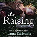 The Raising: A Novel Audiobook by Laura Kasischke Narrated by Renée Raudman