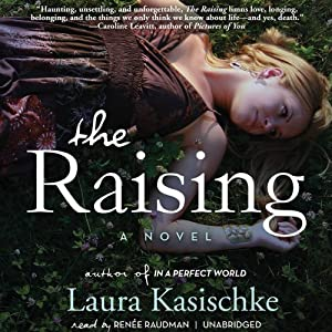The Raising: A Novel | [Laura Kasischke]