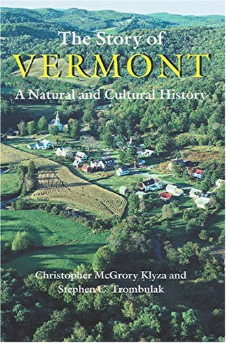 The Story of Vermont: A Natural and Cultural History (Middlebury Bicentennial Series in Environmental Studies) PDF