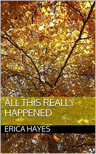 Erica Hayes - All This Really Happened