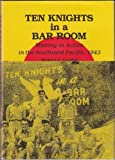 img - for Ten Knights in a Bar Room: Missing in Action in the Southwest Pacific, 1943 book / textbook / text book
