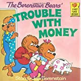 The Berenstain Bears' Trouble with Money ~ Stan Berenstain