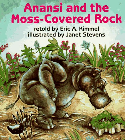 Anansi and the Moss-Covered Rock, ERIC A. KIMMEL, JANET STEVENS