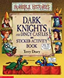 Terry Deary Dark Knights and Dingy Castles Sticker-Activity Book (Horrible Histories)