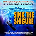 Sink the Shigure: Jack Tremain Submarine Thriller | R. Cameron Cooke
