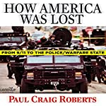 How America Was Lost: From 9/11 to the Police/Warfare State | Paul Craig Roberts