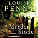 The Murder Stone: Chief Inspector Gamache, Book 4 Audiobook by Louise Penny Narrated by Adam Sims