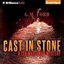 Cast in Stone: A Leo Waterman Mystery, Book 2 (       UNABRIDGED) by G. M. Ford Narrated by Patrick Lawlor