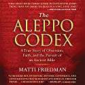 The Aleppo Codex: A True Story of Obsession, Faith, and the Pursuit of an Ancient Bible (       UNABRIDGED) by Matti Friedman Narrated by Simon Vance