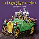The Horribly Haunted School | Margaret Mahy