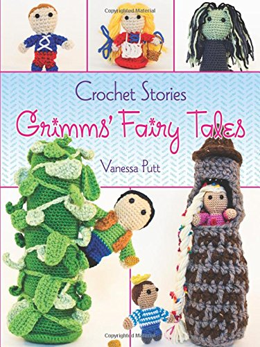 Crochet Stories: Grimms' Fairy Tales (Dover Knitting, Crochet, Tatting, Lace)