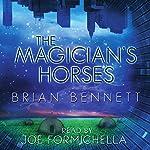 The Magician's Horses | Brian Bennett