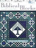 Biblical Blocks: Inspired Designs for Quilters