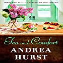 Tea & Comfort: Madrona Island Series, Book 2 Audiobook by Andrea Hurst Narrated by Laurel Schroeder