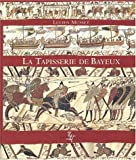 La tapisserie de Bayeux : oeuvre d'art et document historique