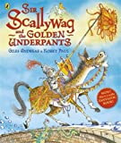 Sir Scallywag and the Golden Underpants. Giles Andreae (0141330694) by Andreae, Giles