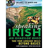 Speaking Irish (DVD Edition): Take your language skills beyond basicsby Siuan Ni Mhaonaigh
