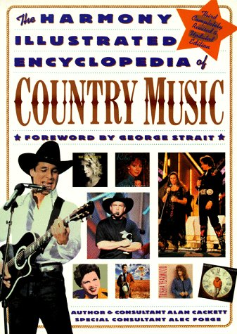 Harmony Illustrated Encyclopedia Of Country Music, The: 3rd Edition, ALAN CACKETT