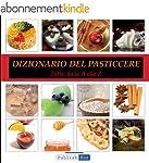 Il Dizionario del Pasticcere (Italian...